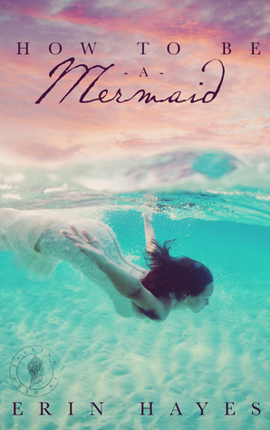 How To Be A Mermaid